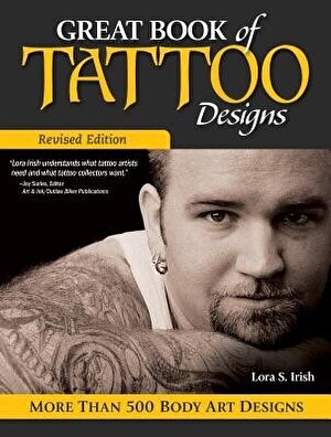 Great Book of Tattoo Designs, Revised Edition: More Than 500 Body Art Designs, Paperback