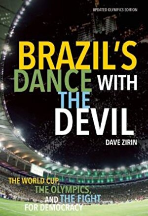 Brazil's Dance with the Devil: The World Cup, the Olympics, and the Fight for Democracy, Paperback