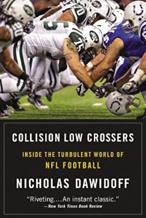 Collision Low Crossers: Inside the Turbulent World of NFL Football, Paperback