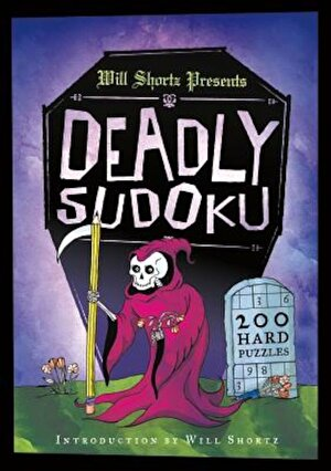 Will Shortz Presents Deadly Sudoku: 200 Hard Puzzles, Paperback