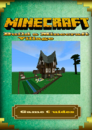 Minecraft Building Ideas :House Plans and Concepts (eBook)