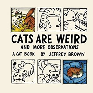 Cats Are Weird: And More Observations, Hardcover