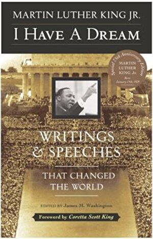 I Have a Dream - Special Anniversary Edition: Writings and Speeches That Changed the World, Paperback