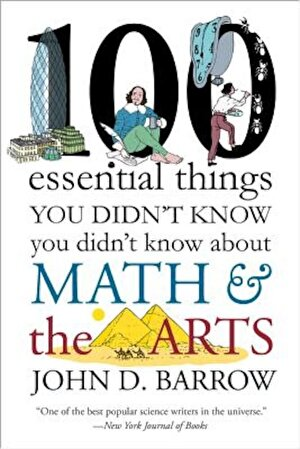100 Essential Things You Didn't Know You Didnt Know about Math and the Arts, Paperback
