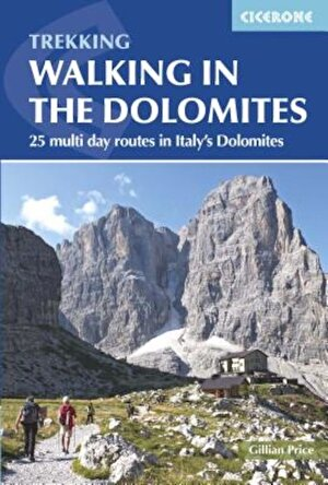 Walking in the Dolomites: 25 Multi-Day Routes in Italy's Dolomites, Paperback