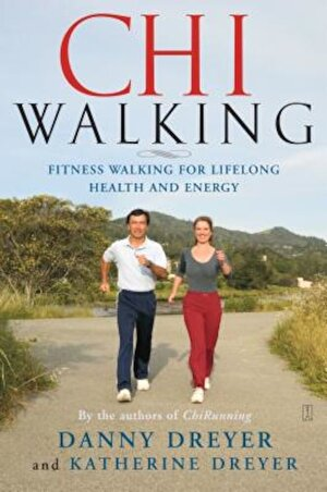 Chiwalking: The Five Mindful Steps for Lifelong Health and Energy, Paperback