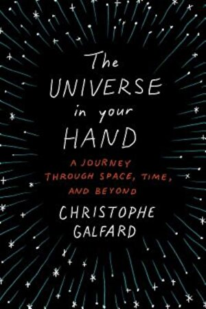 The Universe in Your Hand: A Journey Through Space, Time, and Beyond, Hardcover