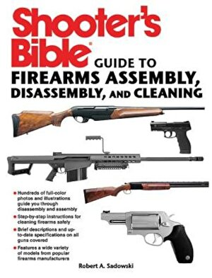 Shooter's Bible Guide to Firearms Assembly, Disassembly, and Cleaning, Paperback