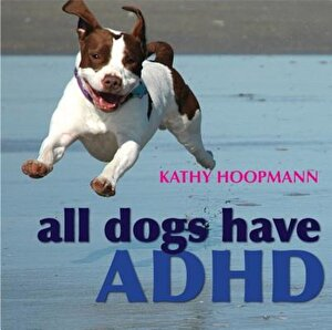All Dogs Have ADHD, Hardcover