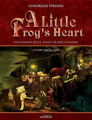 A Little Frog's Heart. Volume 1. The Golden Quill, Angel Or Executioner? (eBook)