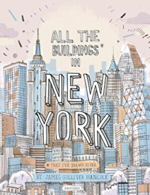 All the Buildings in New York: That I've Drawn So Far, Hardcover