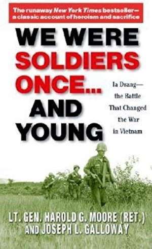 We Were Soldiers Once... and Young: Ia Drang - The Battle That Changed the War in Vietnam, Paperback
