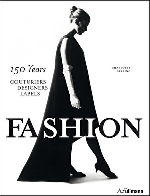 Fashion.150 Years Couturiers, Designers, Labels
