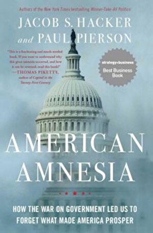 American Amnesia: How the War on Government Led Us to Forget What Made America Prosper, Paperback