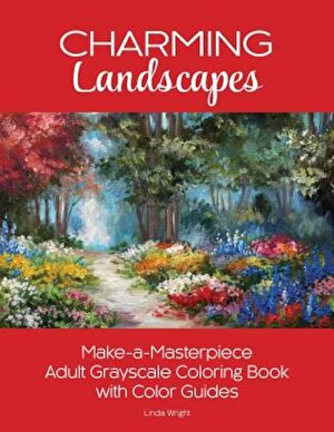 Charming Landscapes: Make-A-Masterpiece Adult Grayscale Coloring Book with Color Guides, Paperback