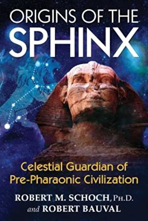Origins of the Sphinx: Celestial Guardian of Pre-Pharaonic Civilization, Paperback