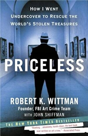 Priceless: How I Went Undercover to Rescue the World's Stolen Treasures, Paperback