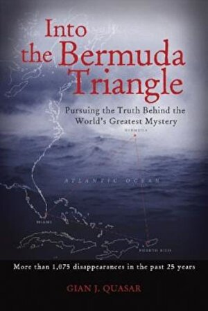 Into the Bermuda Triangle: Pursuing the Truth Behind the World's Greatest Mystery, Paperback
