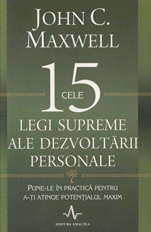 Cele 15 legi supreme ale dezvoltarii personale. Pune-le in practica pentru a-ti atinge potentialul maxim