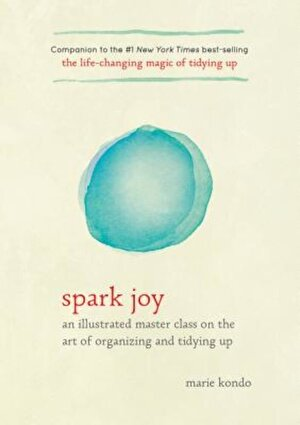 Spark Joy: An Illustrated Master Class on the Art of Organizing and Tidying Up, Hardcover