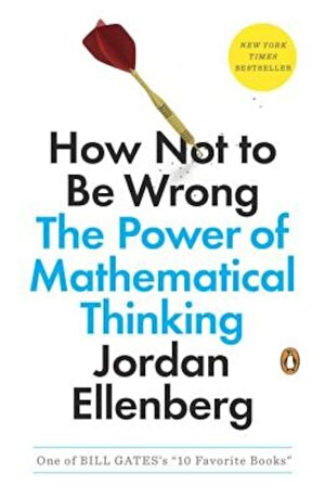 How Not to Be Wrong: The Power of Mathematical Thinking, Paperback