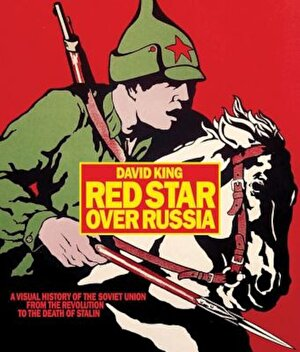 Red Star Over Russia: A Visual History of the Soviet Union from 1917 to the Death of Stalin, Paperback