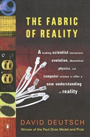 The Fabric of Reality: The Science of Parallel Universes--And Its Implications, Paperback