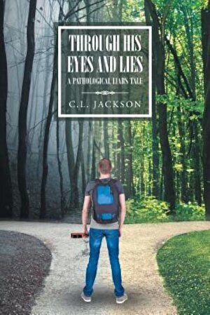 Through His Eyes and Lies: A Pathological Liar's Tale, Paperback
