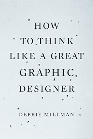 How to Think Like a Great Graphic Designer, Paperback