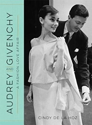 Audrey and Givenchy: A Fashion Love Affair, Hardcover