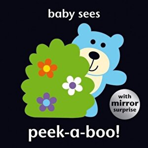 Baby Sees: Peek-a-Boo! (Deluxe Padded)