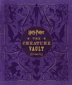 Harry Potter: The Creature Vault: The Creatures and Plants of the Harry Potter Films [With Poster], Hardcover