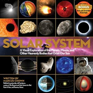 Solar System: A Visual Exploration of the Planets, Moons, and Other Heavenly Bodies That Orbit Our Sun, Paperback