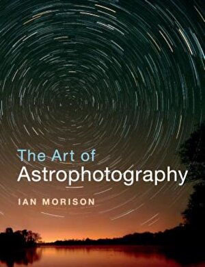 The Art of Astrophotography, Paperback