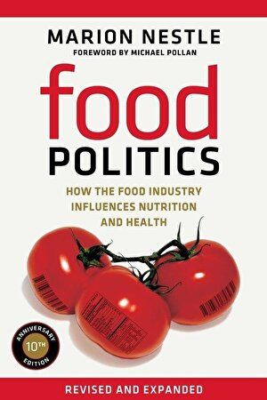 Food Politics: How the Food Industry Influences Nutrition & Health