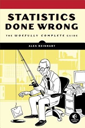Statistics Done Wrong: The Woefully Complete Guide, Paperback
