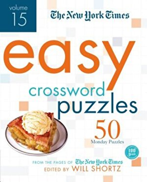 The New York Times Easy Crossword Puzzles Volume 15: 50 Monday Puzzles from the Pages of the New York Times, Paperback