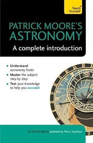 Patrick Moore's Astronomy: A Complete Introduction, Paperback