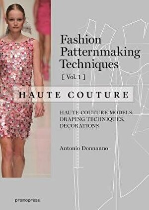 Fashion Patternmaking Techniques ? Haute Couture [Vol 1], Paperback