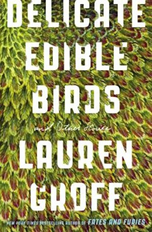 Delicate Edible Birds: And Other Stories, Paperback