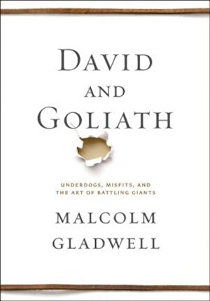 David and Goliath: Underdogs, Misfits, and the Art of Battling Giants, Hardcover