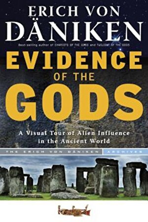 Evidence of the Gods: A Visual Tour of Alien Influence in the Ancient World, Paperback