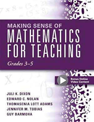 Making Sense of Mathematics for Teaching Grades 3-5: Learn and Teach Concepts and Operations with Depth: How Mathematics Progresses Within and Across, Paperback