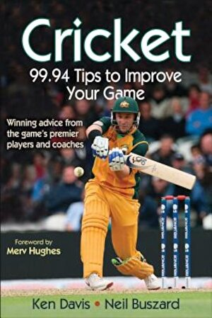 Cricket: 99.94 Tips to Improve Your Game, Paperback