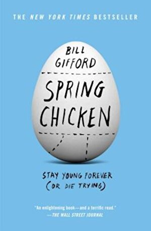 Spring Chicken: Stay Young Forever (or Die Trying), Paperback