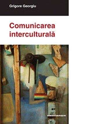 Comunicarea interculturala. Probleme, abordari, teorii. (eBook)