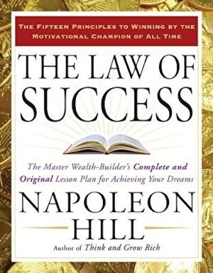 The Law of Success: The Master Wealth-Builder's Complete and Original Lesson Plan Forachieving Your Dreams, Paperback
