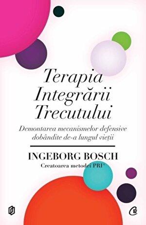 Terapia Integrarii Trecutului. Demontarea mecanismelor defensive dobandite de-a lungul vietii