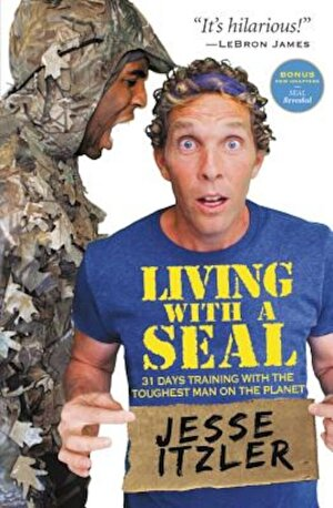 Living with a Seal: 31 Days Training with the Toughest Man on the Planet, Paperback
