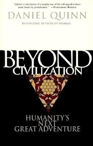 Beyond Civilization: Humanity's Next Great Adventure, Paperback